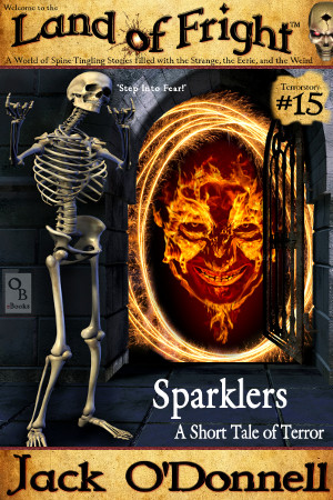 Sparklers - Land of Fright Terrorstory #15