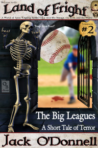 The Big Leagues - Land of Fright Terrorstory #2