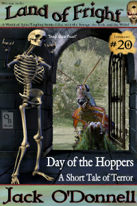 Day of the Hoppers - Land of Fright Terrorstory #20