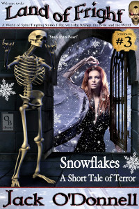 Snowflakes - Land of Fright Terrorstory #3
