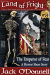 The Emperor of Fear - Land of Fright Terrorstory #8