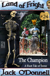 The Champion - Land of Fright #24