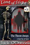 Land of Fright Terrorstory #31: The Throw-Aways