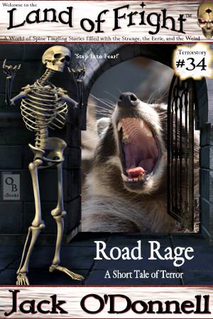 Land of Fright Terrorstory #34: Road Rage.