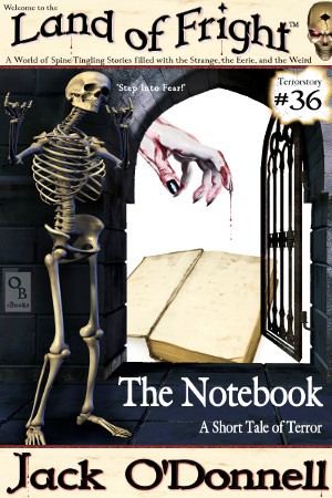 Land of Fright Terrorstory #36: The Notebook.