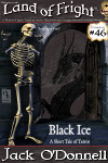 Land of Fright Terrorstory #46: Black Ice