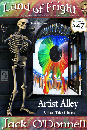 Land of Fright Terrorstory #47: Artist Alley